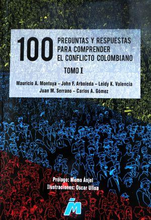 100 Preguntas y Respuestas para Comprender el Conflicto Colombiano I