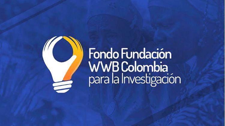 Convocatoria del Fondo Fundación WWB- Colombia