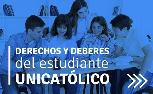 Derechos y Deberes Estudiante UNICATÓLICA