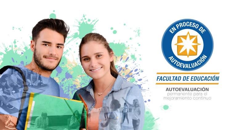 Facultad de Educación en proceso de autoevaluación