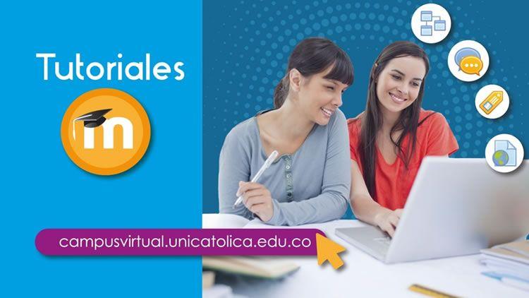 Tutoriales Campus Virtual UNICATÓLICA
